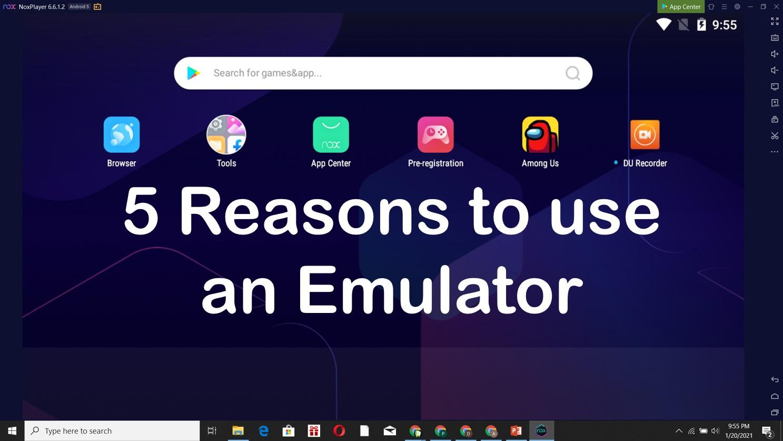 Five Reasons to Use an Emulator