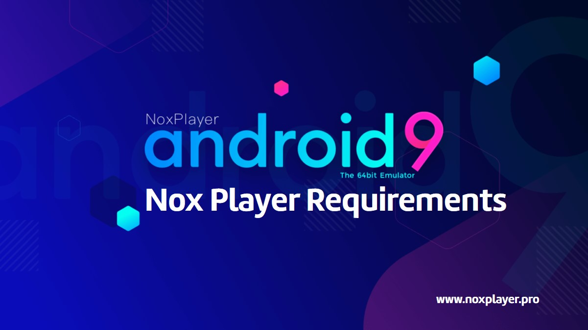 Nox Player 9 requirements